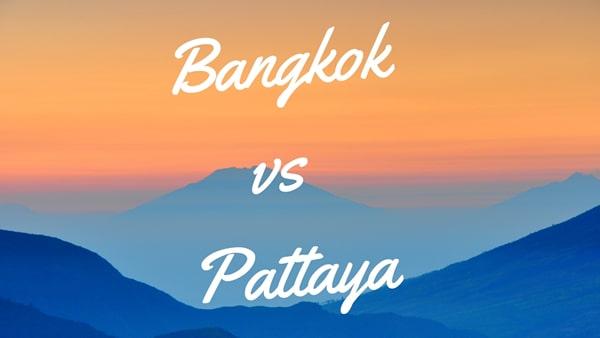 Bangkok vs Pattaya – Which is Better?