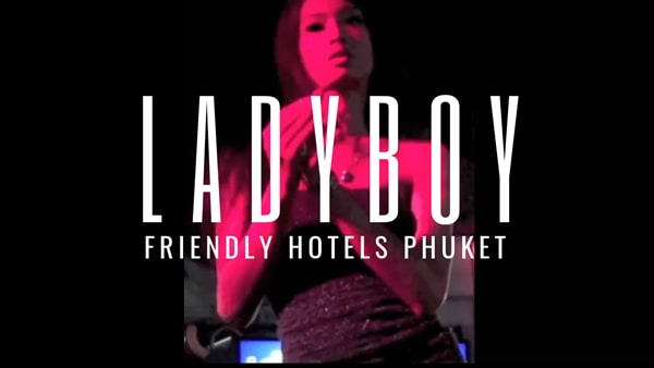 Ladyboy Friendly Hotels in Phuket